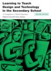 Image for Learning to teach design and technology in the secondary school  : a companion to school experience