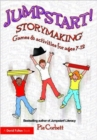 Image for Jumpstart! storymaking  : games and activities for ages 7-12