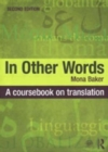 Image for In other words  : a coursebook on translation