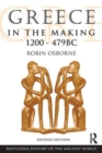 Image for Greece in the making, 1200-469 B.C.