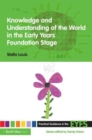 Image for Knowledge and understanding of the world in the early years foundation stage