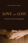Image for Love and loss  : the roots of grief and its complications