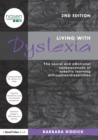 Image for Living with dyslexia  : the social and emotional consequences of specific learning difficulties/disabilities