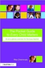Image for The pocket guide to Every Child Matters  : an at-the-glance overview for the busy teacher