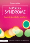 Image for Asperger syndrome  : a practical guide for teachers