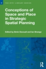Image for Conceptions of space and place in strategic spatial planning