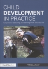 Image for Child development in practice  : responsive teaching and learning from birth to five
