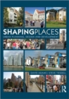 Image for Shaping places  : urban planning, design, and development