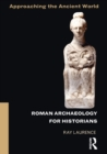Image for Roman archaeology for historians