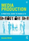 Image for Media production  : a practical guide to radio and TV
