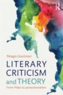 Image for Literary criticism and theory  : from Plato to postcolonialism