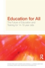 Image for Education for all  : the future of education and training for 14-19 year olds