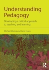 Image for Understanding pedagogy  : developing a critical approach to teaching and learning