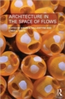 Image for Architecture in the space of flows