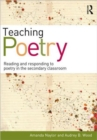 Image for Teaching poetry  : reading and responding to poetry in the secondary classroom