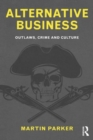 Image for Alternative business  : outlaws, crime and culture