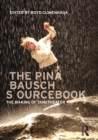 Image for The Pina Bausch sourcebook  : the making of Tanztheater