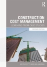 Image for Construction cost management  : learning from case studies