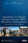 Image for Adaptation to climate change through water resources management  : capacity, equity and sustainability