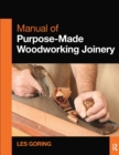 Image for Manual of purpose-made woodworking joinery