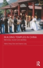 Image for Building temples in China  : memories, tourism, and identities