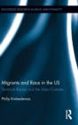 Image for Immigrants and race in the United States  : territorial racism and the alien/outside