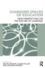 Image for Changing spaces of education  : new perspectives on the nature of learning