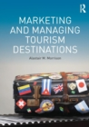 Image for Marketing and managing tourism destinations