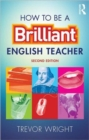 Image for How to be a brilliant English teacher