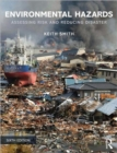 Image for Environmental hazards  : assessing risk and reducing disaster