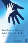 Image for Attachment theory in adult mental health  : a guide to clinical practice