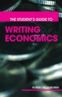 Image for The student's guide to writing economics