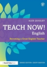 Image for Teach now! English  : becoming a great English teacher