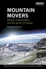 Image for Mountain movers  : mining, sustainability and the agents of change