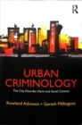 Image for Urban criminology  : the city, disorder, harm and social control