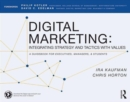 Image for Digital marketing  : integrating strategy and tactics with values