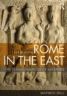 Image for Rome in the East  : the transformation of an empire