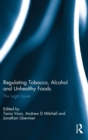Image for Regulating tobacco, alcohol, and unhealthy foods  : the legal issues