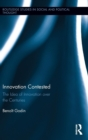 Image for Innovation contested  : the idea of innovation over the centuries