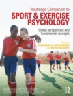 Image for Routledge companion to sport and exercise psychology  : global perspectives and fundamental concepts
