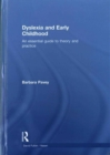 Image for Dyslexia and early childhood  : an essential guide to theory and practice