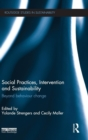 Image for Social practices, intervention and sustainability  : beyond behaviour change