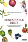 Image for Sustainable diets  : how ecological nutrition can transform consumption and the food system