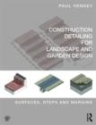 Image for Construction detailing for landscape and garden design  : surfaces, steps and margins