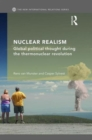 Image for Nuclear realism  : global political thought during the thermonuclear revolution