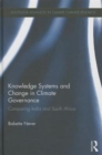 Image for Knowledge systems and change in climate governance  : comparing India and South Africa