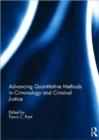 Image for Advancing quantitative methods in criminology and criminal justice