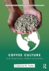 Image for Coffee culture  : local experiences, global connections