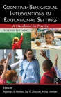 Image for Cognitive-behavioral interventions in educational settings