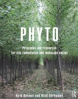 Image for Phyto  : principles and resources for site remediation and landscape design